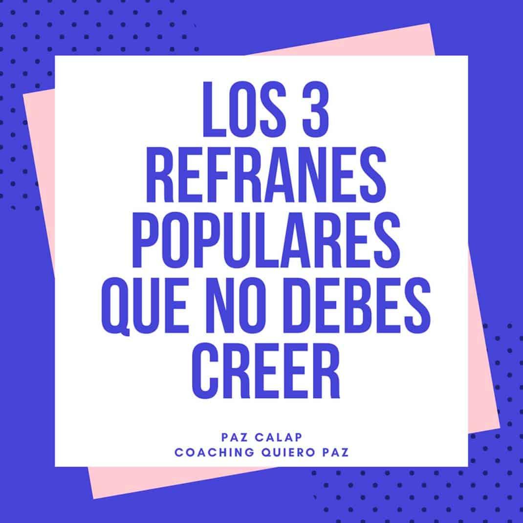 Los 3 Refranes Populares Que No Debes Creer